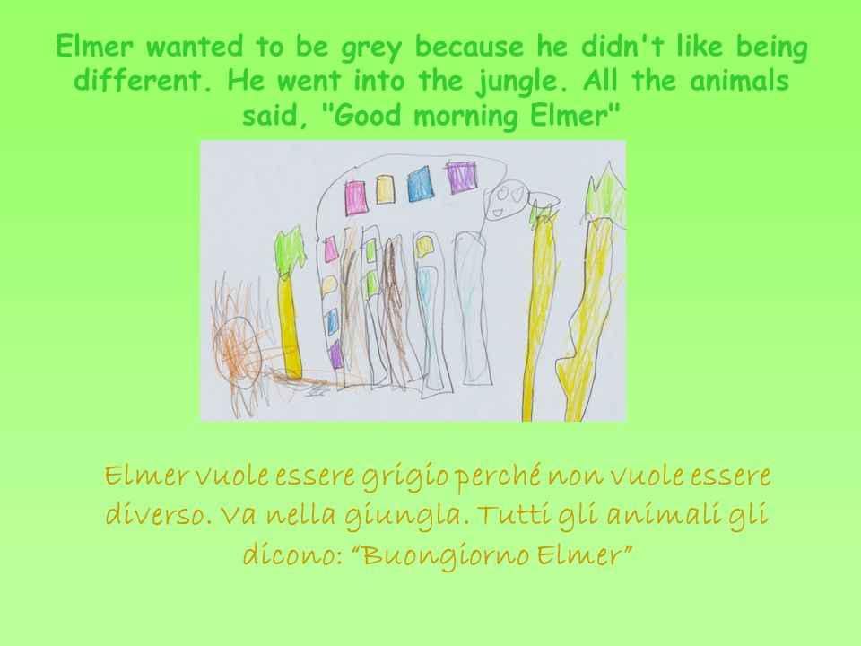 Elmer wanted to be grey because he didn t like being different.