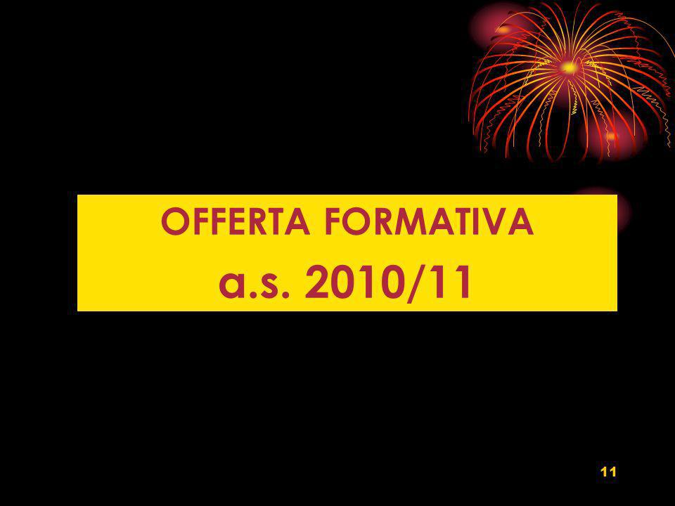 11 OFFERTA FORMATIVA a.s. 2010/11