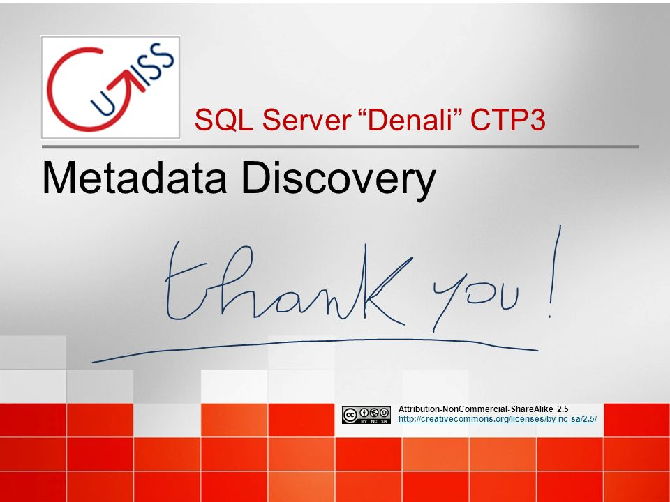 Attribution-NonCommercial-ShareAlike Metadata Discovery SQL Server Denali CTP3