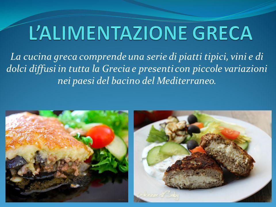 1 la cucina greca comprende una serie di piatti tipici vini e di dolci diffusi in tutta la grecia e presenti con piccole variazioni nei paesi del bacino