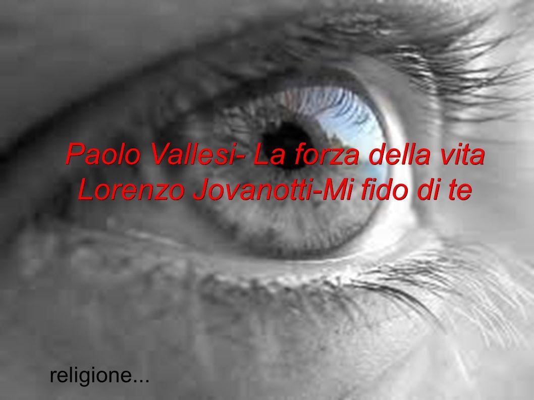 Paolo Vallesi La Forza Della Vita Lorenzo Jovanotti Mi Fido Di Te