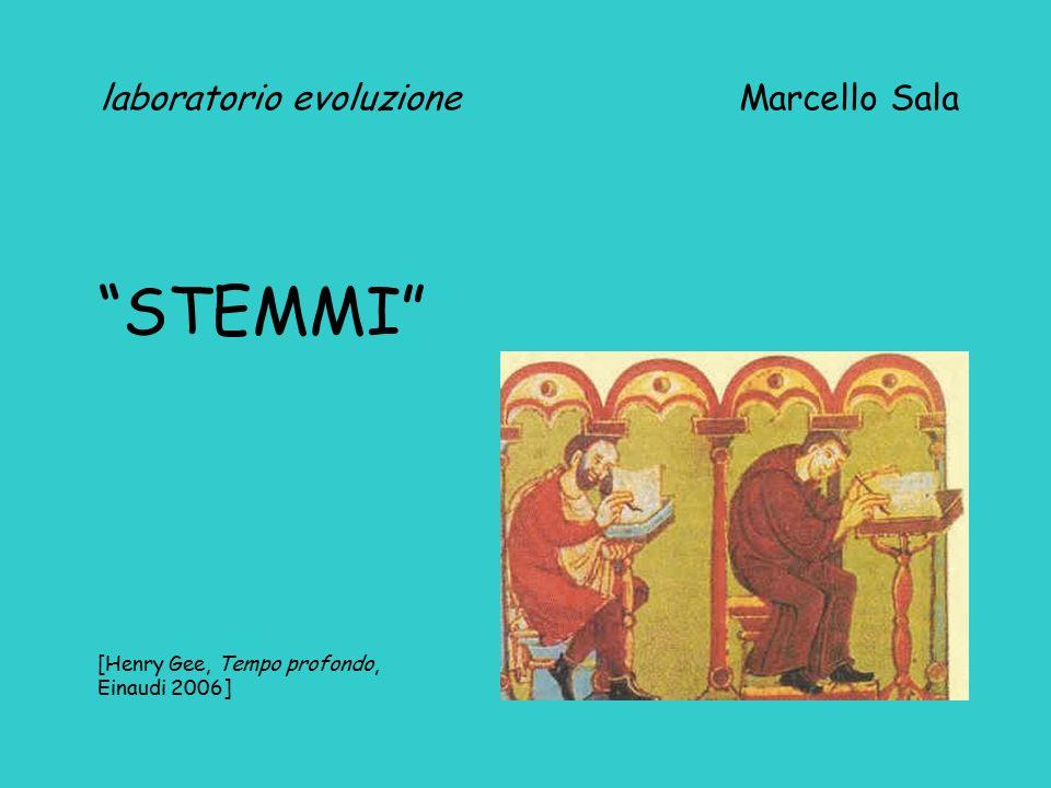 """Laboratorio evoluzione Marcello Sala """"STEMMI"""" [Henry Gee"""